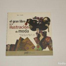 Libros de segunda mano: EL GRAN LIBRO DE LA ILUSTRACIÓN DE MODA. Lote 136180890