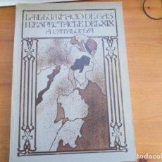 Libros de segunda mano: LA IL·LUMINACIÓ DE GAS I L'ESPECTACLE DEL XIX A CATALUNYA.RICARD SALVAT. CATALANA DE GAS. Lote 136182030