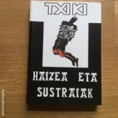 Livros em segunda mão: TXIKI HAIZEA ETA SUSTRAIAK. Lote 136189130