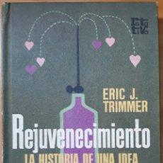 Libros de segunda mano: REJUVENECIMIENTO LA HISTORIA DE UNA IDEA 1971. Lote 136189318