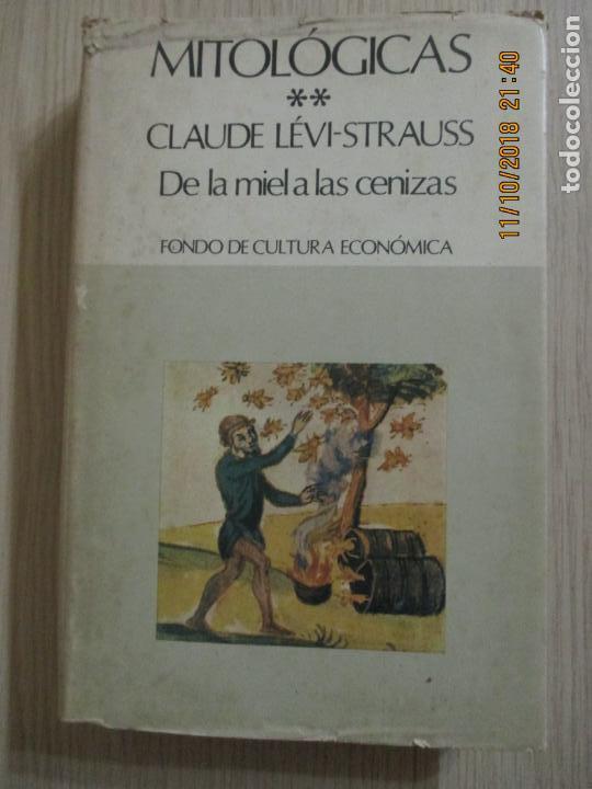 MITOLÓGICAS DE LA MIEL A LAS CENIZAS. CLAUDE LÉVI-STRAUSS. MÉXICO. 1971 (Libros de Segunda Mano (posteriores a 1936) - Literatura - Otros)