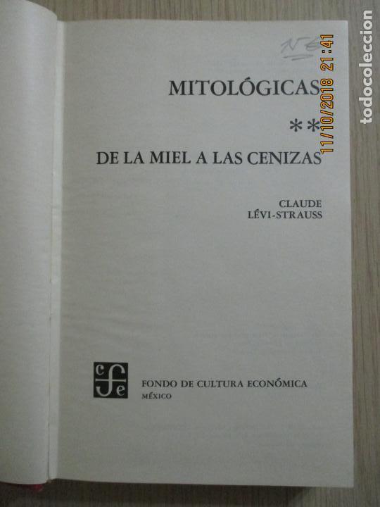 Libros de segunda mano: MITOLÓGICAS DE LA MIEL A LAS CENIZAS. CLAUDE LÉVI-STRAUSS. MÉXICO. 1971 - Foto 2 - 136193782