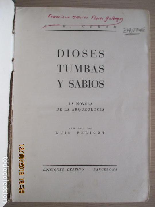 Libros de segunda mano: DIOSES TUMBAS Y SABIOS. LA NOVELA DE LA ARQUEOLOGÍA. LUIS PERICOT. W. CERAM. 1956 4ª EDICIÓN - Foto 2 - 136209038