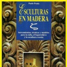 Libros de segunda mano: B1208 - ESCULTURAS EN MADERA. CARPINTERIA. EBANISTERIA.. Lote 136211478