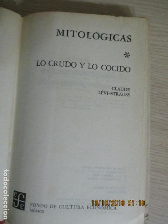 Libros de segunda mano: MITOLÓGICAS. LO CRUDO Y LO COCIDO. SECCIÓN DE OBRAS DE ANTROPOLOGÍA. CLAUDE LÉVI STRAUSS 1968 - Foto 2 - 136220974
