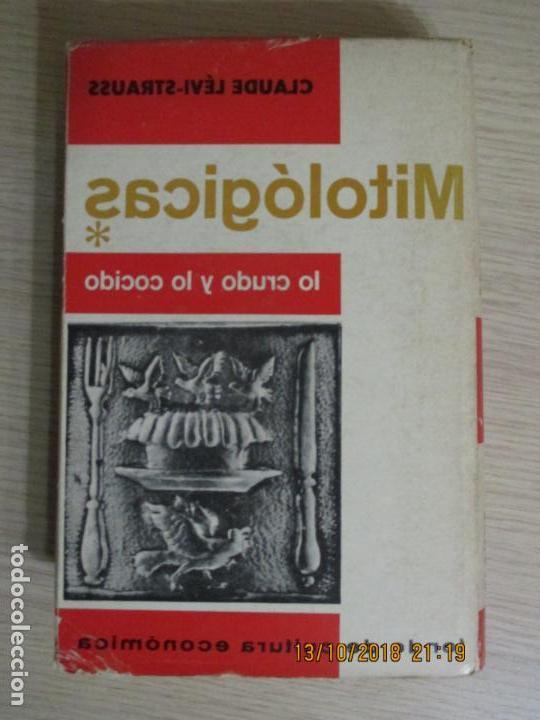 Libros de segunda mano: MITOLÓGICAS. LO CRUDO Y LO COCIDO. SECCIÓN DE OBRAS DE ANTROPOLOGÍA. CLAUDE LÉVI STRAUSS 1968 - Foto 4 - 136220974