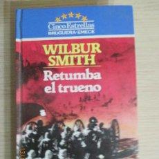 Libros de segunda mano: WILBUR SMITH. RETUMBA EL TRUENO. BRUGUERA EMECE. 1983. Lote 136221026