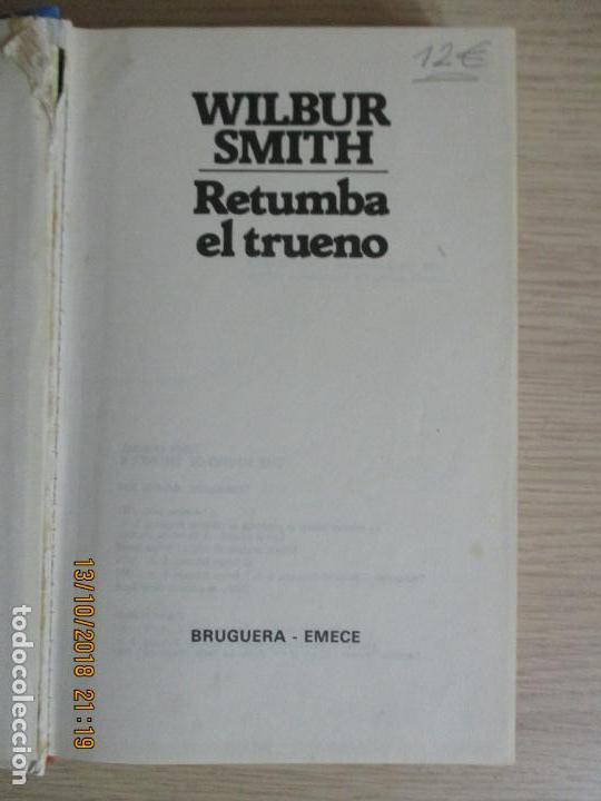 Libros de segunda mano: WILBUR SMITH. RETUMBA EL TRUENO. BRUGUERA EMECE. 1983 - Foto 2 - 136221026