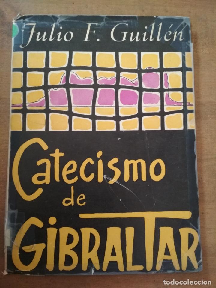 CATECISMO DE GIBRALTAR - JULIO F. GUILLÉN (Libros de Segunda Mano - Historia - Otros)