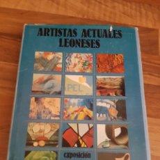Libros de segunda mano: ARTISTAS ACTUALES LEONESES. Lote 136267308