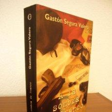 Libros de segunda mano: GASTÓN SEGURA VALERO: A LA SOMBRA DE FRANCO. EL REFUGIO ESPAÑOL DE LOS ACTIVISTAS DE LA OAS (EDS. B). Lote 136283574