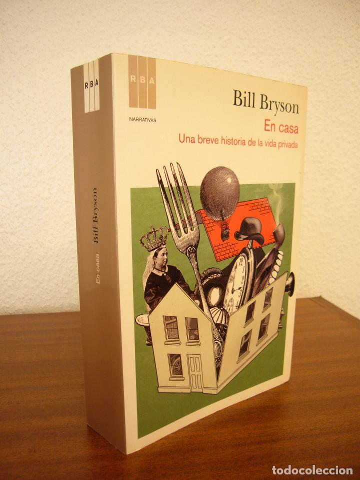 BILL BRYSON: EN CASA. UNA BREVE HISTORIA DE LA VIDA PRIVADA (RBA, 2011) MUY BUEN ESTADO. RARO.