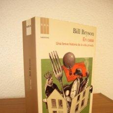 Libros de segunda mano: BILL BRYSON: EN CASA. UNA BREVE HISTORIA DE LA VIDA PRIVADA (RBA, 2011) MUY BUEN ESTADO. RARO.. Lote 269598728