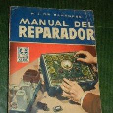 Libros de segunda mano: MANUAL DEL REPARADOR, DE R.J.DE DARKNESS, - ED.BRUGUERA 1A.ED 1957. Lote 136291914
