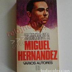 Libros de segunda mano: HOMENAJE A MIGUEL HERNÁNDEZ - VARIOS AUTORES - LIBRO POETA ESPAÑOL - ROTATIVA 1ª EDICIÓN BUEN ESTADO. Lote 136297826
