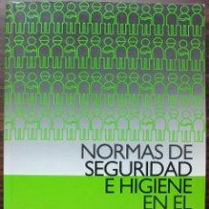 Libros de segunda mano: NORMAS DE SEGURIDAD E HIGIENE EN EL TRABAJO.. Lote 136298502