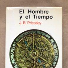 Libros de segunda mano: EL HOMBRE Y EL TIEMPO. J.B. PRIESTLEY. AGUILAR EDICIONES 1969. TAPA DURA CON SOBRECUBIERTA.. Lote 136346065