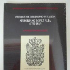 Libros de segunda mano: PIONEROS DEL LIBERALISMO EN GALICIA SINFORIANO LÓPEZ ALIA (1780 - 1815) - ANTONIO MEIJIDE PARDO. Lote 136352570