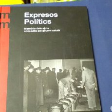 Libros de segunda mano: EXPRESOS POLÍTICS..MEMORIAL DEMOCRÀTIC .GENERALITAT DE CATALUNYA .. Lote 136366376