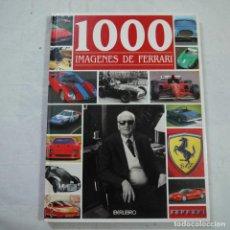 Libros de segunda mano: 1000 IMÁGENES DE FERRARI - EDITORS - 1998. Lote 136384010