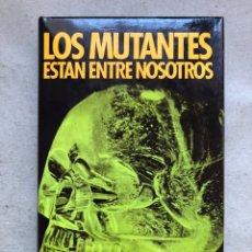 Libros de segunda mano: LOS MUTANTES ESTÁN ENTRE NOSOTROS. OSCAR CABALLERO. ATE EDICIONES 1976.. Lote 136384412