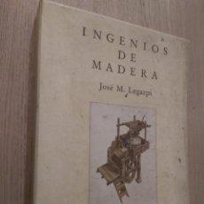 Libros de segunda mano: INGENIOS DE MADERA. JOSE M. LEGAZPI. CAJA DE ASTURIAS 1991. CON ESTUCHE. Lote 136420754