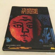 Libros de segunda mano: VIDRIERAS MEDIEVALES EN CATALUÑA - BARRAL I ALTET, XAVIER. Lote 136431150