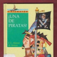Libros de segunda mano: ¡ UNA DE PIRATAS ! Nº 1. POR: J. L. ALONSO DE SANTOS, EDIT: SM SABER, CATAMARÁN. 121 PÁG. LL2684. Lote 136446446