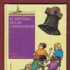 Libros de segunda mano: EL MISTERIO DE LAS CAMPANADAS, Nº3. POR: XABIER P. DOCAMPO, EDIT: SM, CATAMARÁN. 123 PÁG. LL2685. Lote 136447318