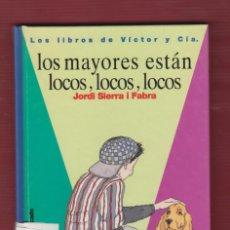 Libros de segunda mano: LOS MAYORES ESTÁN LOCOS,LOCOS,LOCOS. Nº2 POR: JORDI SIERRA I FABRA. EDICIONES: SM. 123 PÁG. LL2688. Lote 136452114