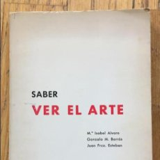 Libros de segunda mano: SABER VER EL ARTE, VARIOS AUTORES. Lote 136453382