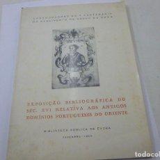 Libros de segunda mano: EXPOSICAO BIBLIOGRAFICA DO SEC.XVI RELATIVA AOS ANTIGOS DOMINIOS PORTUGUESES DO ORIENTE-N 2. Lote 136453590