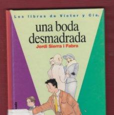 Libros de segunda mano: UNA BODA DESMADRADA, Nº3 POR: JORDI SIERRA I FABRA. EDICIONES: SM. 121 PÁG. LL2689. Lote 136453718
