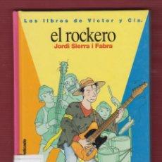 Libros de segunda mano: EL ROCKERO, Nº4 POR: JORDI SIERRA I FABRA. EDICIONES: SM. 125 PÁG. LL2690. Lote 136454138