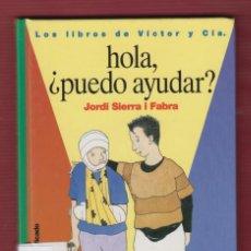 Libros de segunda mano: HOLA, ¿ PUEDO AYUDAR ?, Nº5, POR: JORDI SIERRA I FABRA. EDICIONES: SM. 109 PÁG. LL2691. Lote 136454514