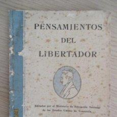 Libros de segunda mano: PENSAMIENTOS DEL LIBERTADOR. CARACAS 1940. MINISTERIO DE EDUCACIÓN NACIONAL VENEZUELA. Lote 136485006