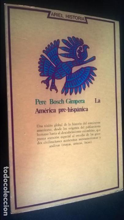 LA AMERICA PRE-HISPANICA. PERE BOSCH GIMPERA. ARIEL HISTORIA 1975. ILUSTRADO. (Libros de Segunda Mano - Historia - Otros)