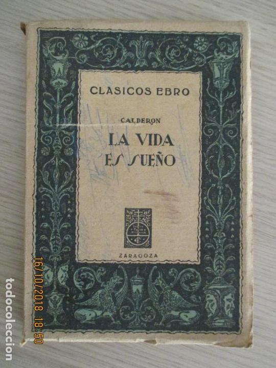 CLÁSICOS EBRO. CALDERÓN. LA VIDA ES SUEÑO. ZARAGOZA. RAFAEL GASTON. 1947 (Libros de Segunda Mano (posteriores a 1936) - Literatura - Otros)