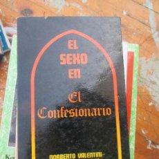 Libros de segunda mano: LIBRO EL SEXO EN EL CONFESIONARIO NORBERTO VALENTINI CLARA DI MEGLIO L-5798-639. Lote 136503618