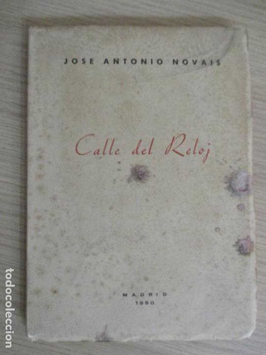 JOSE ANTONIO NOVAIS. CALLE DEL RELOJ. MADRID 1950. (Libros de Segunda Mano (posteriores a 1936) - Literatura - Otros)