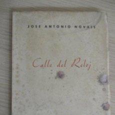Libros de segunda mano: JOSE ANTONIO NOVAIS. CALLE DEL RELOJ. MADRID 1950. . Lote 136507486