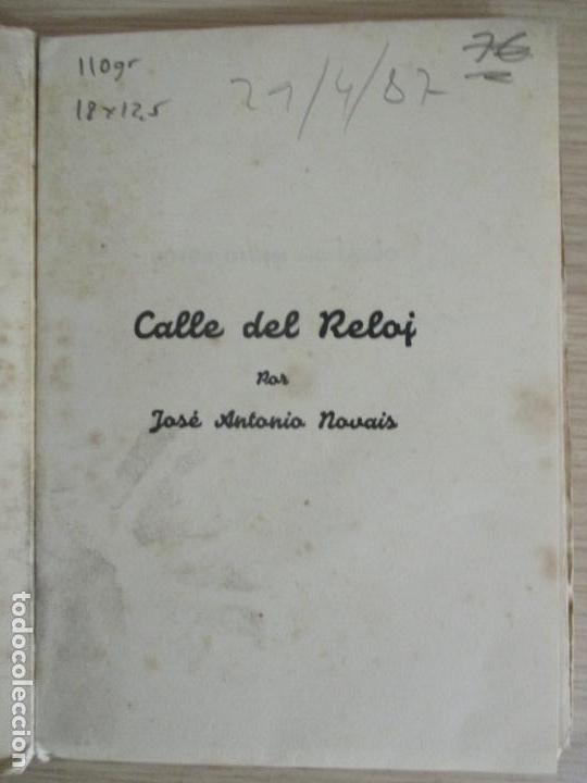 Libros de segunda mano: JOSE ANTONIO NOVAIS. CALLE DEL RELOJ. MADRID 1950. - Foto 3 - 136507486
