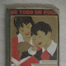 Libros de segunda mano: FEWRNANDO JOSÉ DE LARRA. PREMIO NACIONAL DE LITERATURA. DE TODO UN POCO. BARCELONA. 2ª EDICIÓN. Lote 136509510