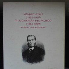 Libros de segunda mano: MÉNDEZ NÚÑEZ (1824 - 1869) Y LA CAMPAÑA DEL PACIFÍCO (1862 - 1869) XUNTA DE GALICIA. Lote 136522894