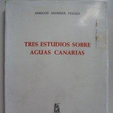Livros em segunda mão: TRES ESTUDIOS SOBRE AGUAS CANARIAS. MARCOS GUIMERÁ. Lote 136545434