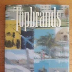 Libros de segunda mano: TOPBRANDS VOLUMEN III , EL LIBRO DE LAS GRANDES MARCAS EN ESPAÑA / EDITOR CARLOS FUENTES / EDI. TOPB. Lote 136547598