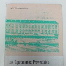 Libros de segunda mano: LAS DIPUTACIONES PROVINCIALES EN GALICIA - DEL ANTIGUO RÉGIMEN AL CONSTITUCIONALISMO. Lote 136559430