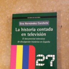 Libros de segunda mano: LA HISTORIA CONTADA DE LA TELEVISIÓN (SIRA HERNÁNDEZ CORCHETE) GEDISA. Lote 136565045