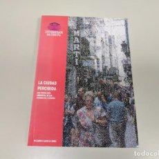 Libros de segunda mano: 519- LIBRO LA CIUDAD PERCIBIDA RICARDO GARCIA MIRA UNIVERSIDAD CORUÑA 1997. Lote 136585662