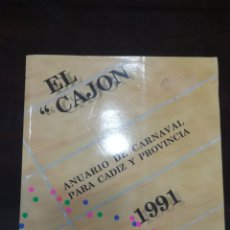 Libros de segunda mano: EL CAJON , ANUARIO DE CARNAVAL PARA CADIZ Y PROVINCIA AÑO 1991 , NUEVO. Lote 136604950